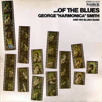 George 'Harmonica' Smith - .. Of The Blues