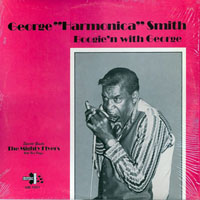 George 'Harmonica' Smith - Boogie'n With George