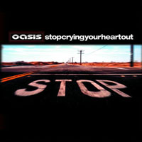 Oasis - Single Collection (Box Set, 2006) - Singles Collection, Box-Set (CD 20: Stop Crying Your Heart Out, 2002)