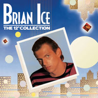 Brian Ice - The 12'' Collection (CD 1)