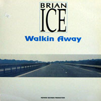 Brian Ice - Walkin' Away