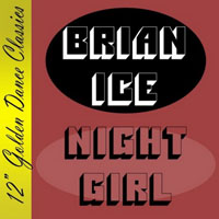 Brian Ice - Night Girl (12'' Golden Dance Classics - 3620)