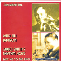 Wild Bill Davison - Wild Bill Davidson, Jabbo Smith's Rhythm Aces - Take Me To The River (CD 2)