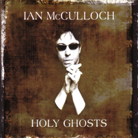 McCulloch, Ian - Holy Ghosts (CD 1)