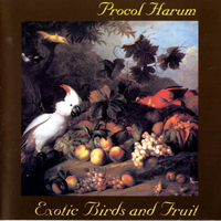 Procol Harum - Exotic Birds And Fruit (Remastered 1995)