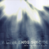 A Love Ends Suicide - The Cycle Of Hope