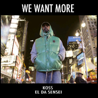 Koss - We Want More (Vinyl EP) (feat. El Da Sensei)
