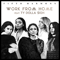 Fifth Harmony - Work From Home (Single) (feat. Ty Dolla $ign)