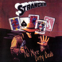 Stranger (USA) - No More Dirty Deals