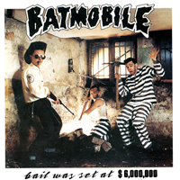 Batmobile - Bail Was Set at $ 6,000,000