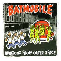 Batmobile - Amazons From Outer Space