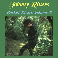 Rivers, Johnny - Rockin' Rivers Vol. 3