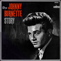 Johnny Burnette - The Johnny Burnette Story