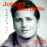Johnny Burnette - Wampus Cat, Rock And Roll Demos, Vol. 2