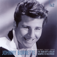 Johnny Burnette - The Train Kept A-Rollin' Memphis To Hollywood (CD 1)