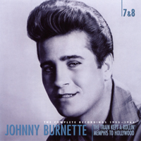 Johnny Burnette - The Train Kept A-Rollin' Memphis To Hollywood (CD 7)