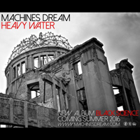 Machines Dream - Heavy Water (Single)