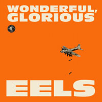Eels - Wonderful, Glorious (Deluxe Edition, CD 1)