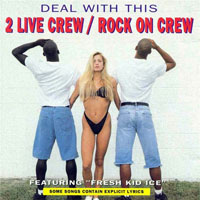 2 Live Crew - Deal With This