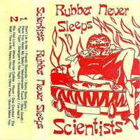 Scientists - Rubber Never Sleeps