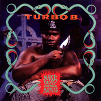 Turbo B - Make The Way For The Maniac