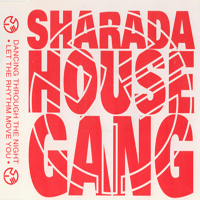 Sharada House Gang - Dancing Through The Night, Let The Rhythm Move You