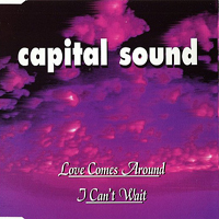 Capital Sound - Loves Comes Around / I Can't Wait (Single)