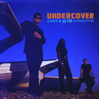 Undercover (GBR) - Check Out The Groove (Deluxe Edition)