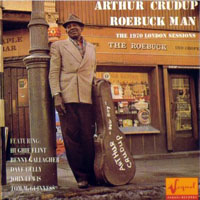 Arthur 'Big Boy' Crudup - Roebuck Man