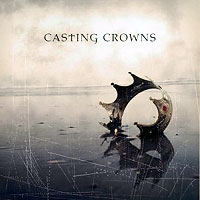 Casting Crowns - Casting Crowns