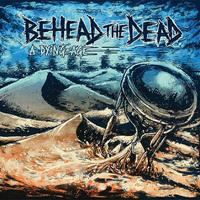 Behead The Dead - A Dying Age