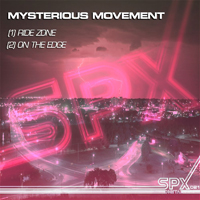 Mysterious Movement - Ride Zone / On The Edge