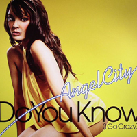 Angel City - Do You Know (I Go Crazy)