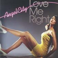 Angel City - Love Me Right