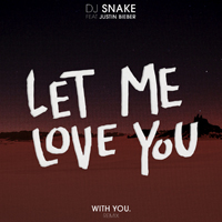 DJ Snake - Let Me Love You (With You. Remix) (Single)