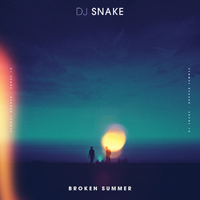 DJ Snake - Broken Summer (Single)