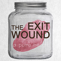 Exit Wound - A Pure Heart