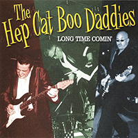 Hep Cat Boo Daddies - Long Time Comin'