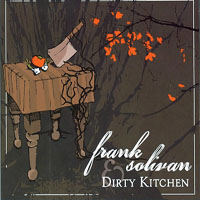 Frank Solivan & Dirty Kitchen - Frank Solivan and Dirty Kitchen