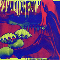 Bad Liquor Pond - The Year Of The Clam