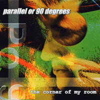 Parallel Or 90 Degrees - The Corner Of My Room