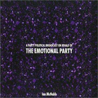 Ian McNabb - A Party Political Broadcast On Behalf Of The Emotional Party