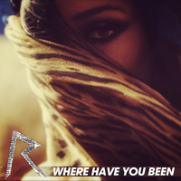 Rihanna - Where Have You Been (Promo Maxi-Single)