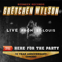 Wilson, Gretchen - Still Here For The Party