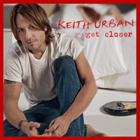 Urban, Keith - Get Closer (Target Deluxe Edition)