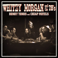 Whitey Morgan And The 78's - Honky Tonks and Cheap Motels