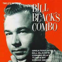 Bill Black's Combo - Greatest Hits: Tunes By Chuck Berry