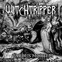 Witchtripper - Tardus Mortem