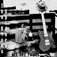Blues Spiders - All My Fault
