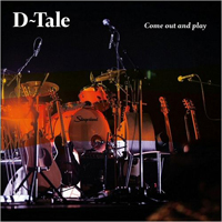 D-Tale - Come Out & Play